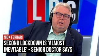 Second lockdown is 'almost inevitable' - senior doctor says | LBC