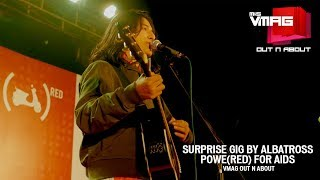 Surprise Gig by Albatross | Powe(red) for Aids | VMAG Out & About