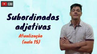 Orações adjetivas  - Atualização da aula 15