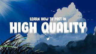 The Best Way to Post in High Quality to Twitter!