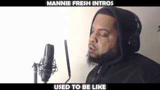 MANNIE FRESH INTROS USED TO BE LIKE