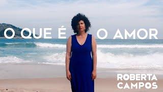 O Que é O Amor   Roberta Campos(Vídeo Clipe Oficial)