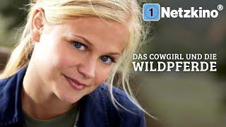 Das Cowgirl und die Wildpferde (FAMILIENFILM ganzer Film Deutsch Pferde Filme für die ganze Familie)