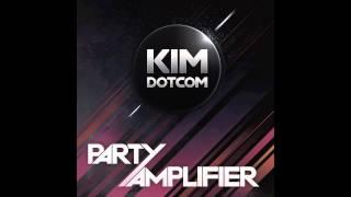 Kim Dotcom - Party Amplifier