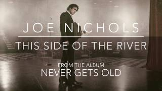 Joe Nichols - This Side of the River (Official Audio)