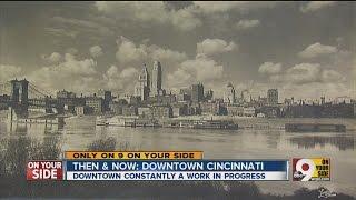 Then & Now: A Look At Downtown Cincinnatis Past