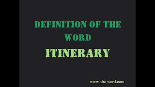 """Definition of the word """"Itinerary"""""""