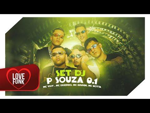 Set DJ P Souza 1.0 - MC Viot, MC DDzinho, MC Brunim, MC Motta (Video Clipe Oficial)