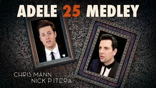 Adele - 25 Medley - Chris Mann & Nick Pitera (cover)