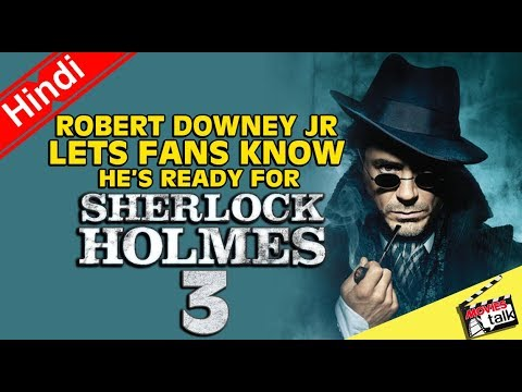 Sherlock Holmes 3 When Fans Gets To See It Soon? [Explained In Hindi]