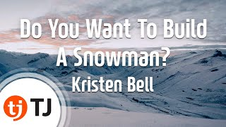 Do You Want To Build A Snowman?(Frozen OST)_Kristen Bell_TJ 노래방 (Karaoke/lyrics/romanization