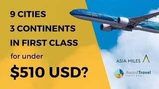 How to Book a Round The World Ticket with Asia Miles: 9 Cities, 3 Continents & 3 First Class