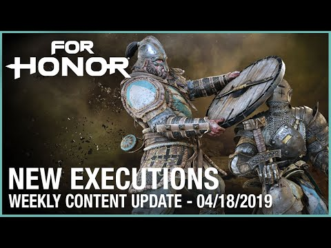 For Honor: New Executions   Week 04/18/2019   Weekly Content Update   Ubisoft [NA]