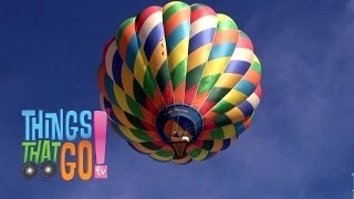 * HOT AIR BALLOON * | Flying For Kids | Things That Go TV!
