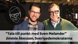 """Jimmie Åkesson (SD) I """"Tala Till Punkt Med Sven Melander"""""""