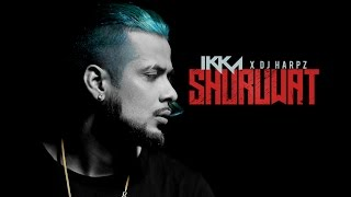 Shuruwat by IKKA Check out n share this song  goldmedia
