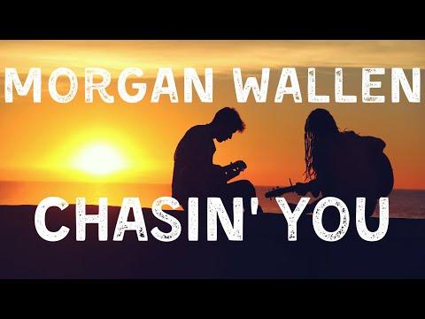 Morgan Wallen - Chasin' You (Lyric Video)