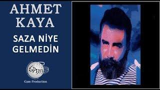 Saza Niye Gelmedin (Ahmet Kaya)
