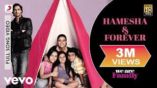 We Are Family - Hamesha & Forever Video   Kareena Kapoor, Arjun