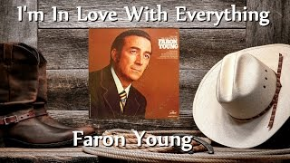 Faron Young - I'm In Love With Everything