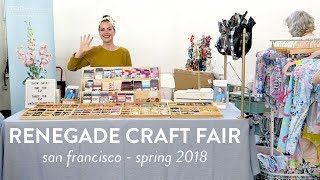 Renegade Craft Fair | San Francisco Spring 2018 | Vlog From A Vendors Point Of View