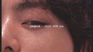 jungkook - still with you (slowed down)༄