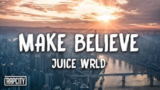 Juice WRLD - Make Believe (Lyrics)
