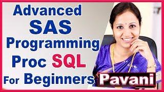 SAS Programming Tutorial For Beginners | Advanced SAS Programming Proc SQL Day 1 | By Pavani