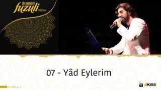 Fuzûlî - 7 - Yâd Eylerim