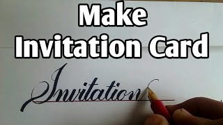 How to Make Invitation Card | Calligraphy Cursive Hand Writing Lettering Calligraphy