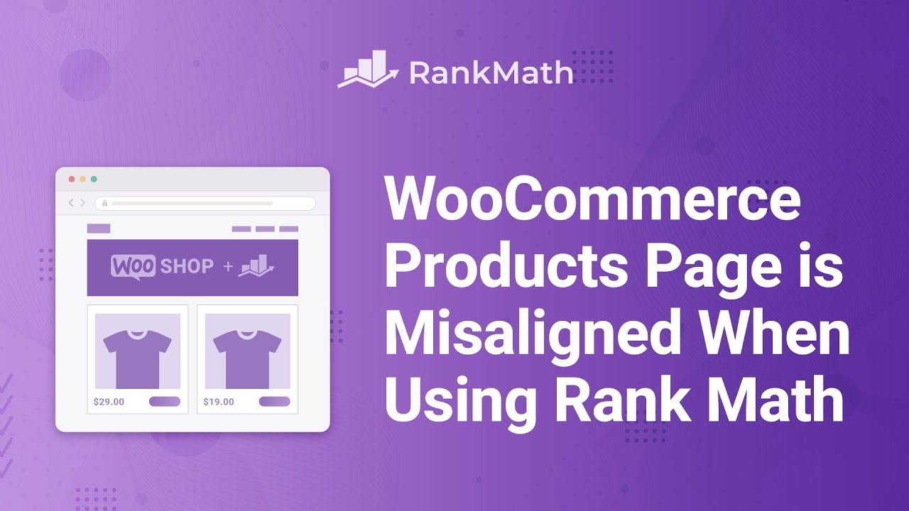 WooCommerce Products Page is Misaligned When Using Rank Math