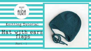 Knitting Tutorial / Hat with Ear Flaps Part 1