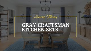 Gray Craftsman Kitchen Sets 🖌 Faucets