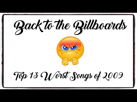 THE BANE OF MY EXISTENCE | Back to the Billboards: Top 13 Worst Pop Songs of 2009