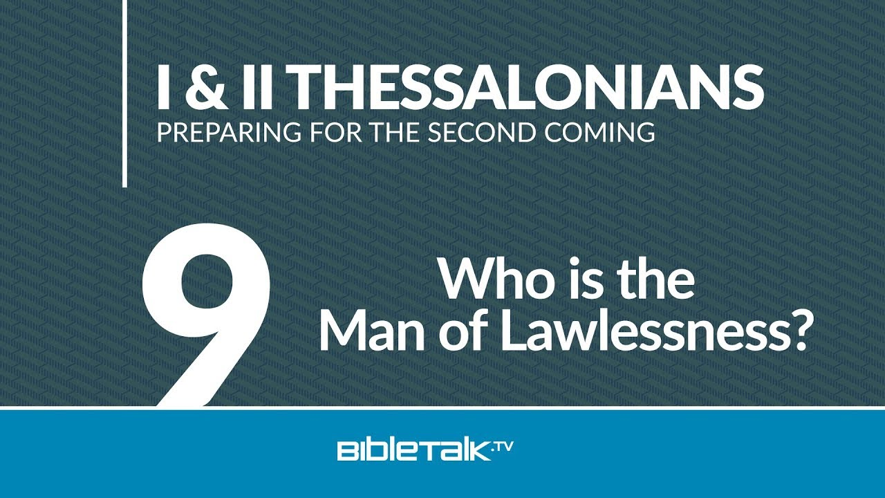Who is the Man of Lawlessness? | BibleTalk.tv