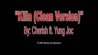 """Killa (Clean Version)"" Cherish ft. Yung Joc"