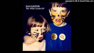 Daughter   In The Shallows Demo   Love High Quality