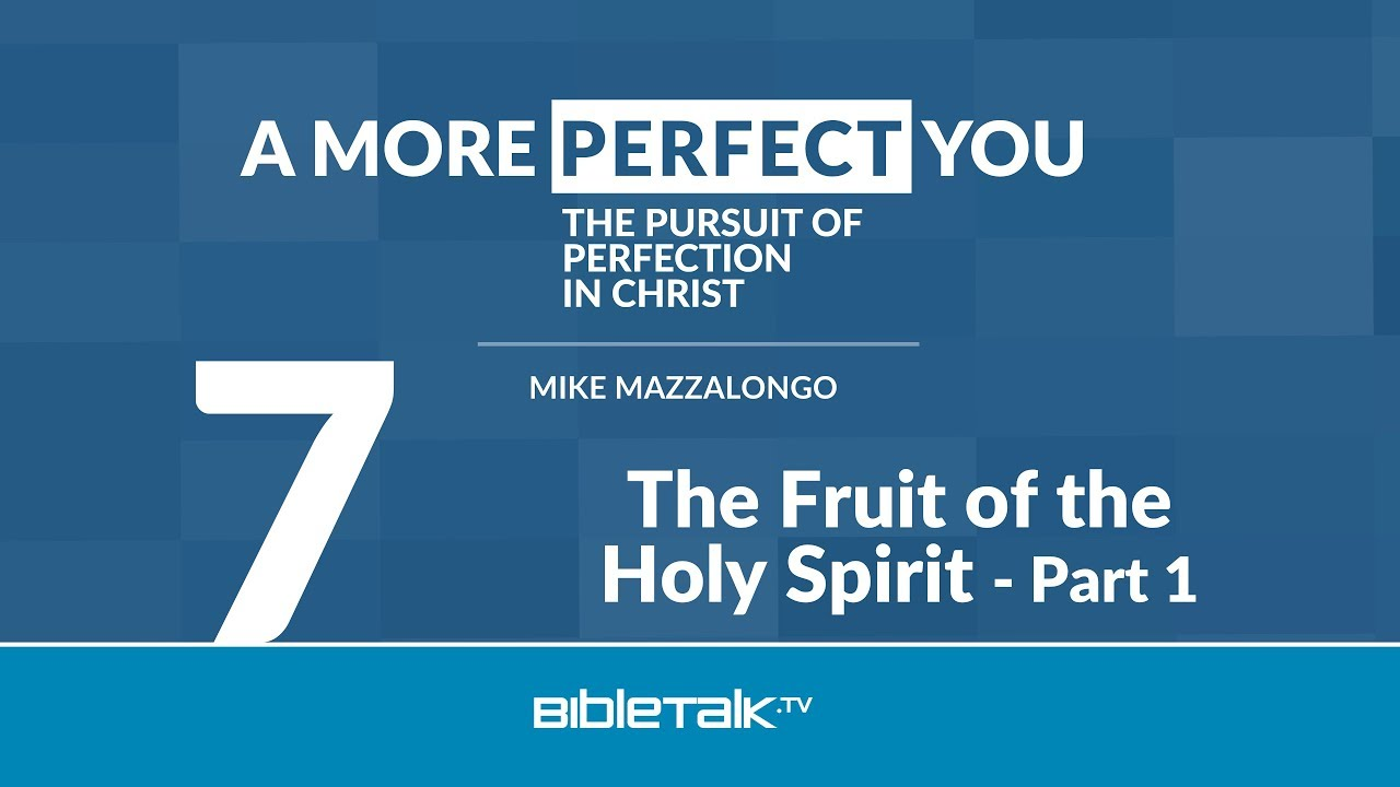 7. The Fruit of the Holy Spirit