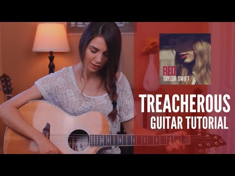 Guitar Tutorial Treacherous By Taylor Swift