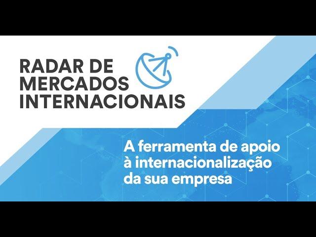 Conheça o Radar de Mercados Internacionais