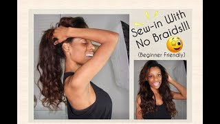Braidless Sew-in For Beginners!!