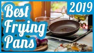 Best Frying Pan To Buy In 2019