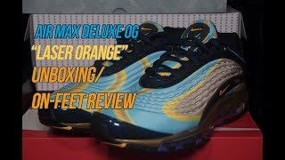 huge discount 700fa 5e9f9 Air Max Deluxe  laser Orange  Solepost Unboxings