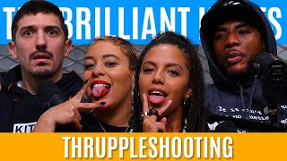 The Brilliant Idiots - Thruppleshooting Ft. WHOREible Decisions