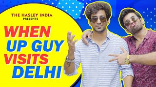 When UP Guy Visits Delhi Ft. Ambrish Verma, Yukti Arora | Hasley India