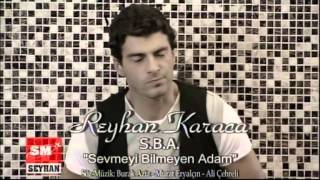 Reyhan Karaca - Sevmeyi Bilmeyen Adam