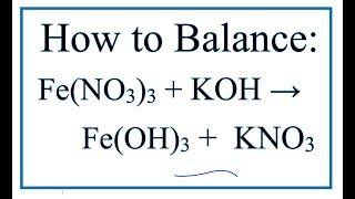 How To Balance Fe(NO3)3 + KOH → Fe(OH)3 + KNO3