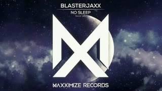 Blasterjaxx - No Sleep (Extended Mix)