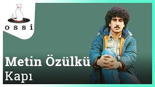 Metin Özülkü / Kapı