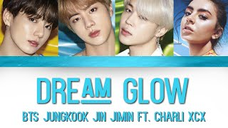 BTS (방탄소년단)   Dream Glow (ft. Charli XCX) [Color Coded LyricsHanRomEng]